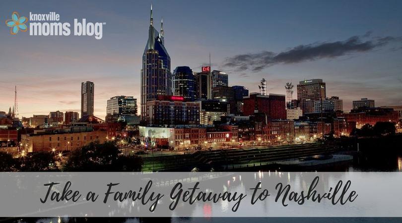Take a Family Getaway to Nashville