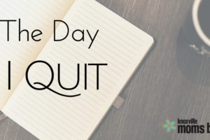 The Day I Quit