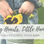 Big Hearts, Little Hands: Volunteering with Kids