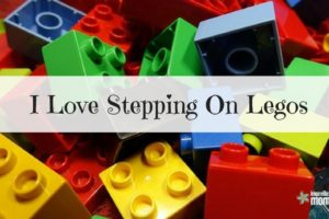 I Love Stepping On Legos