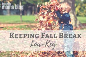 Keeping Fall Break Low-Key