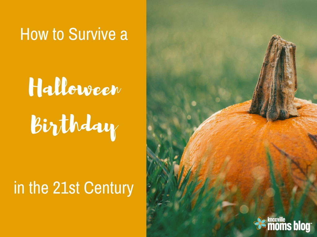 Surviving a Halloween Birthday in the 21st Century