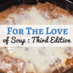 For the Love of Soup: Third Edition
