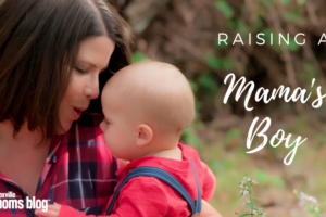 Raising a Mama's Boy