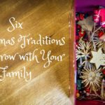 6 Christmas Traditions that Grow with Your Family