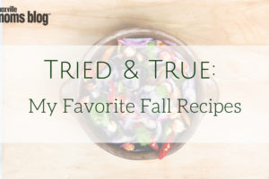 Tried & True_ My Favorite Fall Recipes