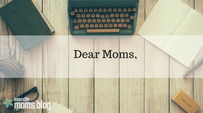 A Letter to Moms This Time of Year