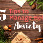 5 Tips to Manage Holiday Anxiety
