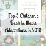 Top 5 Children's Book to Movie Adaptations in 2018