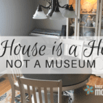 My House is a Home, Not a Museum