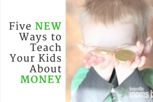 Five New Ways to Teach Your Kids About Money