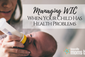 Managing WIC When Your Child Has Health Problems