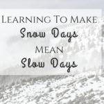 Learning to Make Snow Days Mean Slow Days