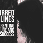 Blurred Lines: Parenting Failure and Success