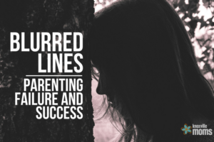 Blurred Lines Parenting Failure and Success
