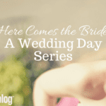 Here Comes the Bride: A Wedding Day Series {Haley's Story}
