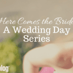 Here Comes the Bride: A Wedding Day Series {Ashley's Story}