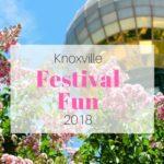 Knoxville Festival Fun {2018}