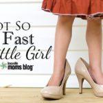 Not So Fast Little Girl