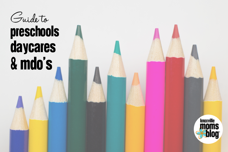 Guide to Knoxville Preschools, Daycares, and MDOs