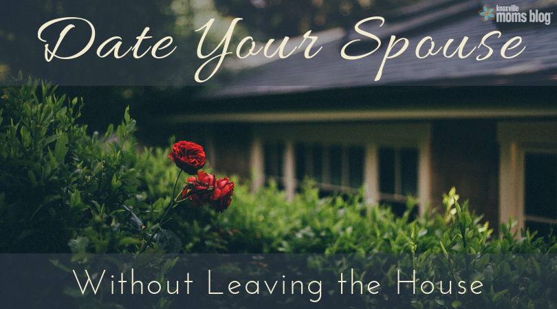 Date Your Spouse Without Leaving the House