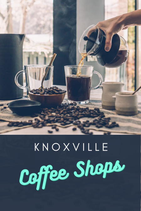15+ Knoxville Coffee Shops