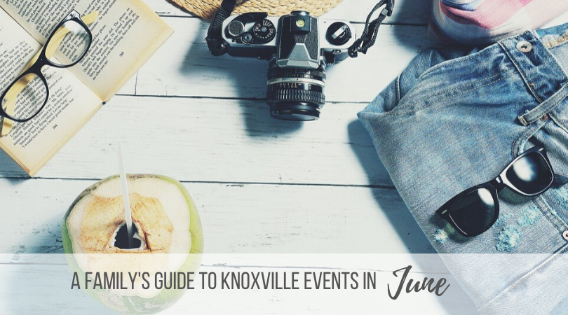 Knoxville June Family Events