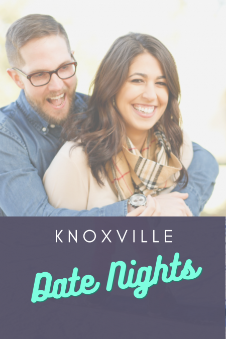 Knoxville Date Night Ideas
