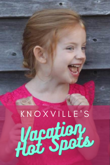 Knoxville's Favorite Vacation Hot Spots