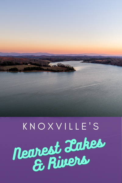 Knoxville's Nearest Lakes and Rivers