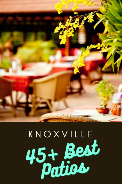45+ Best Patios in Knoxville