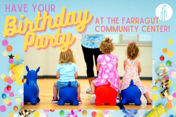 Farragut Community Center Birthday Party