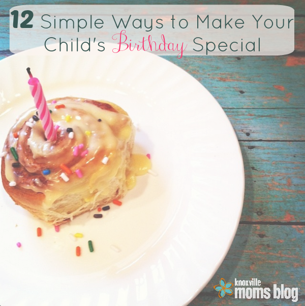 ways to make your child feel special on their birthday